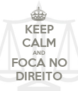 KEEP CALM AND FOCA NO DIREITO - Personalised Poster large