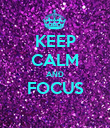 KEEP CALM AND FOCUS  - Personalised Poster large