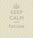 KEEP CALM AND focuse  - Personalised Poster large