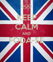 KEEP CALM AND FODA-SE  - Personalised Poster large