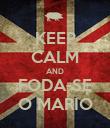 KEEP CALM AND FODA-SE O MARIO - Personalised Poster large