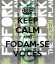 KEEP CALM AND FODAM-SE VOCÊS - Personalised Poster large
