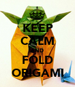KEEP CALM AND FOLD ORIGAMI - Personalised Poster large