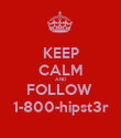 KEEP CALM AND FOLLOW  1-800-hipst3r - Personalised Poster large