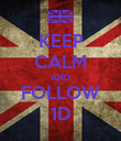 KEEP CALM AND FOLLOW 1D - Personalised Poster large