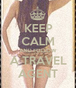 KEEP CALM AND FOLLOW A TRAVEL AGENT - Personalised Poster large