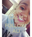 KEEP CALM   and  FOLLOW  ALI - Personalised Poster large