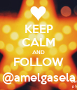 KEEP CALM AND FOLLOW @amelgasela - Personalised Poster large