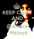 KEEP CALM AND FOLLOW @Amiira   Mazaya - Personalised Poster large