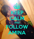 KEEP CALM AND FOLLOW AMINA - Personalised Poster large