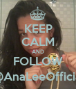 KEEP CALM AND FOLLOW @AnaLeeOfficial - Personalised Poster large