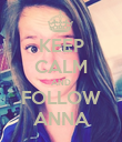 KEEP CALM AND FOLLOW ANNA - Personalised Poster large