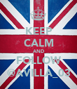 KEEP CALM AND FOLLOW @AVILLA_03 - Personalised Poster large