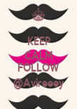 KEEP CALM AND FOLLOW @Avireeey - Personalised Poster large