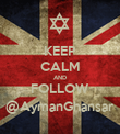 KEEP CALM AND FOLLOW @AymanGhansar - Personalised Poster large