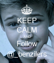KEEP CALM AND Follow @_benzilers - Personalised Poster large