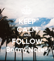 KEEP CALM AND FOLLOW BermyNotes - Personalised Poster large