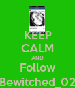 KEEP CALM AND Follow Bewitched_02 - Personalised Poster large