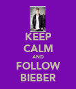 KEEP CALM AND FOLLOW BIEBER - Personalised Poster large