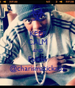 KEEP CALM AND Follow @charismatickadz - Personalised Poster large