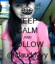 KEEP CALM AND FOLLOW @clauddyyy - Personalised Poster large