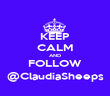 KEEP CALM AND FOLLOW @ClaudiaSheeps - Personalised Poster large