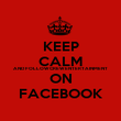 KEEP CALM AND FOLLOW CREW ENTERTAINMENT ON FACEBOOK - Personalised Poster large