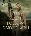 KEEP CALM AND FOLLOW DARYL DIXON - Personalised Poster large