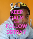 KEEP CALM AND FOLLOW DBTRAY - Personalised Poster large