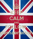 KEEP CALM AND FOLLOW  deshaenelson - Personalised Poster large