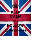 KEEP CALM AND FOLLOW @devidekaa - Personalised Poster large