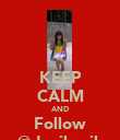KEEP CALM AND Follow @devikecik - Personalised Poster large