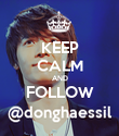KEEP CALM AND FOLLOW @donghaessil - Personalised Poster large