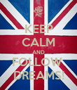 KEEP CALM AND FOLLOW  DREAMS! - Personalised Poster large