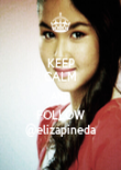 KEEP CALM AND FOLLOW @elizapineda - Personalised Poster large