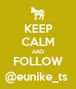 KEEP CALM AND FOLLOW @eunike_ts  - Personalised Poster large