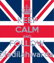 KEEP CALM AND FOLLOW @fadilahwardah - Personalised Poster large