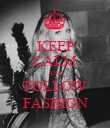 KEEP CALM AND FOLLOW FASHION - Personalised Poster large