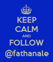 KEEP CALM AND FOLLOW @fathanale - Personalised Poster large