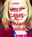 KEEP CALM AND follow femke on twiiter - Personalised Poster large