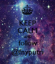 KEEP CALM AND follow @fnyputri - Personalised Poster large
