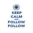 KEEP CALM AND FOLLOW FOLLOW - Personalised Poster large