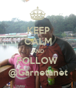 KEEP CALM AND FOLLOW  @Garnetanet - Personalised Poster large