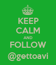 KEEP CALM AND FOLLOW @gettoavi - Personalised Poster large