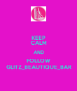 KEEP CALM AND FOLLOW GLITZ_BEAUTIQUE_BAR - Personalised Poster large