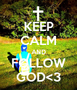 KEEP CALM AND FOLLOW GOD<3 - Personalised Poster large