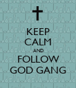 KEEP CALM AND FOLLOW GOD GANG - Personalised Poster large