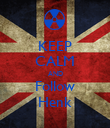 KEEP CALM AND Follow Henk - Personalised Poster large