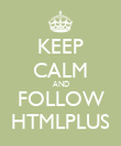 KEEP CALM AND FOLLOW HTMLPLUS - Personalised Poster large