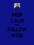KEEP CALM AND FOLLOW INTER - Personalised Poster large